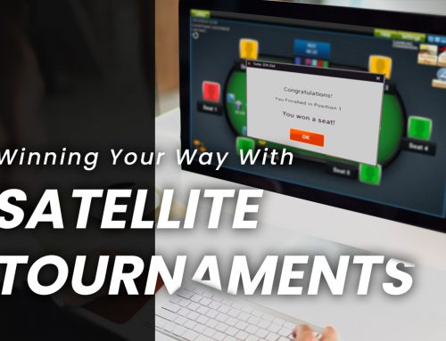 Winning Your Way With Satellite Tournaments